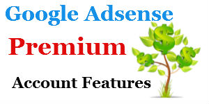 How to Get Google Adsense Premium Account Features