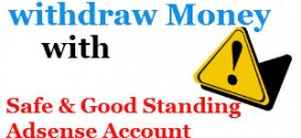 Withdraw Money with Safe and Good Standing Adsense Account – Part 02